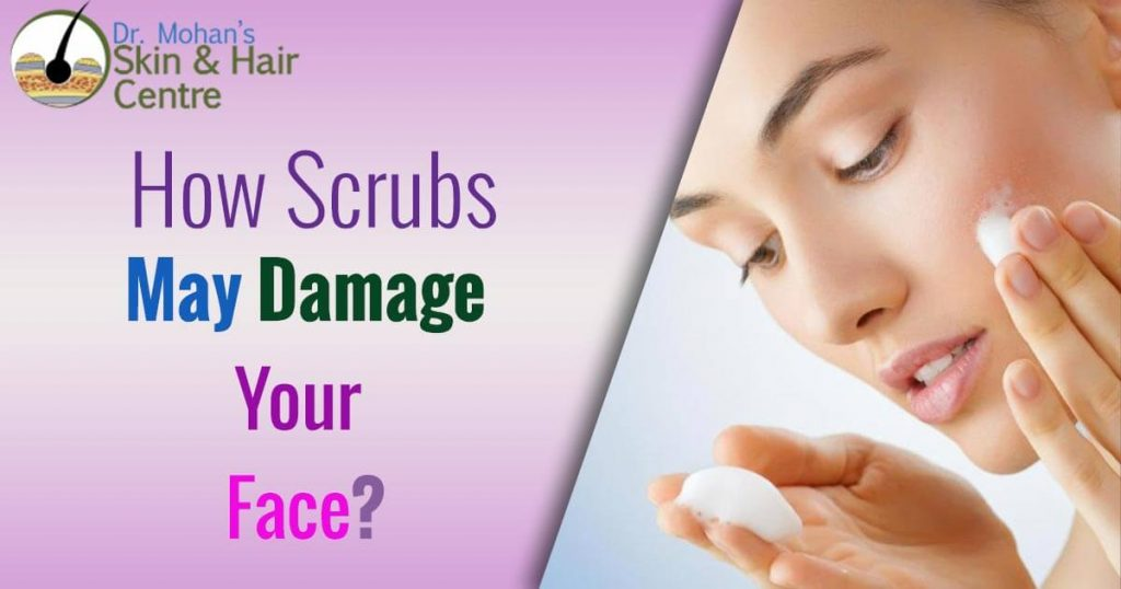 How Scrubs May Damage Your Face ?