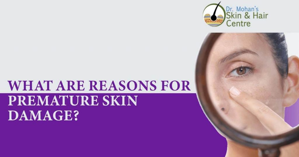 What are reasons for premature skin damage?