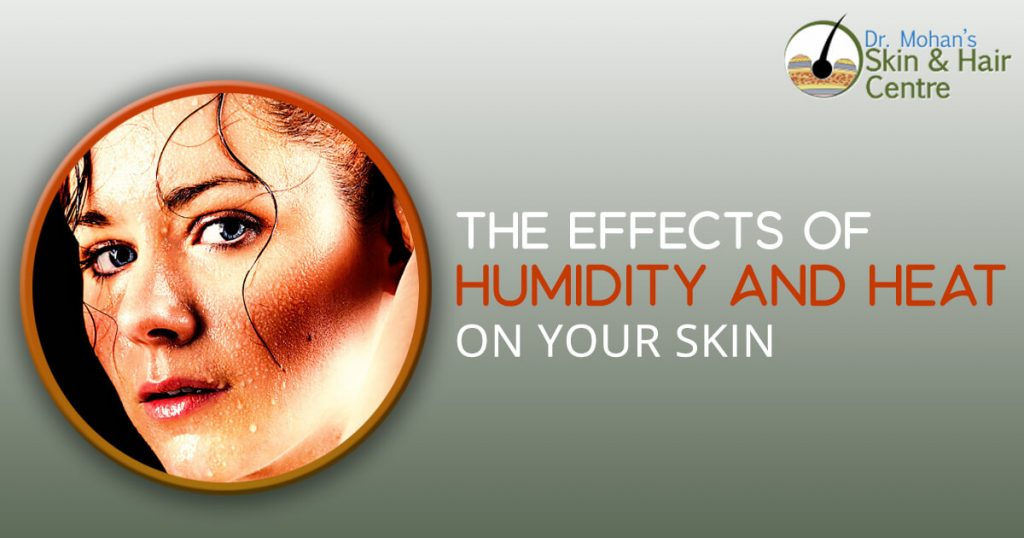 The Effects of Humidity and Heat on Your Skin