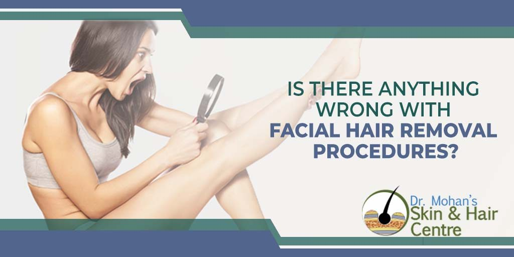 Is there Anything Wrong With Facial Hair Removal Procedures?