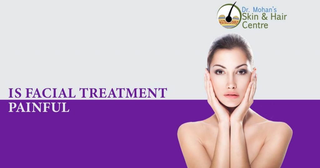 Is facial treatment painful?