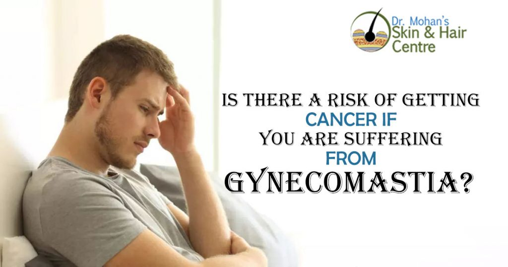 Is there a risk of Getting Cancer If You Are Suffering from Gynecomastia