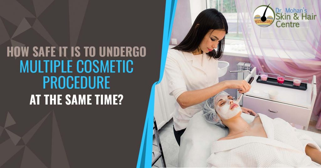 How safe it is to undergo multiple cosmetic procedure at the same time