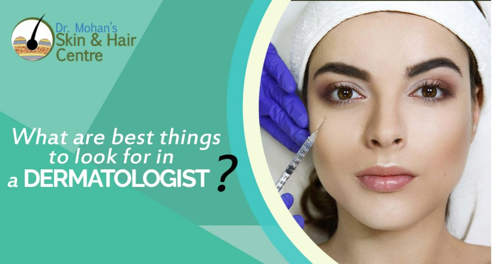 What are best things to look for in a dermatologist(1)