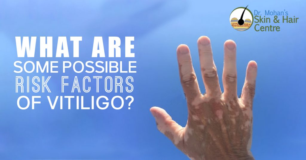 What are some possible risk factors of Vitiligo