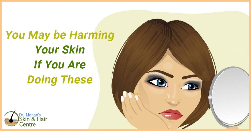 You May be harming your skin if you are doing these